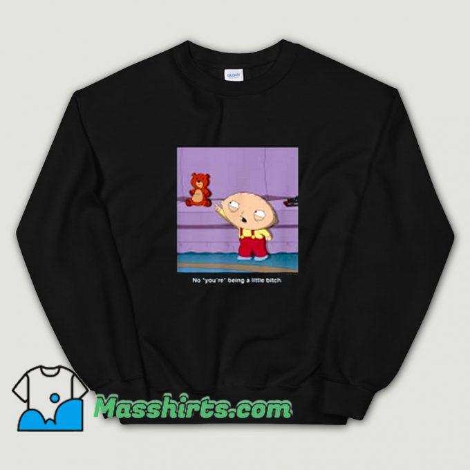 Stewie You Are Family Guy Sweatshirt