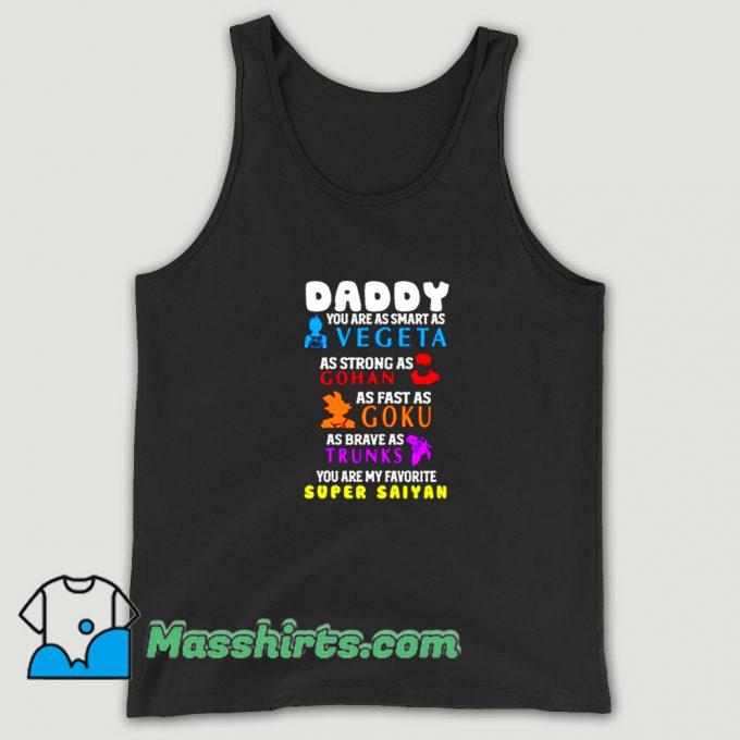 Super Saiyan Daddy You Are As Smart Tank Top