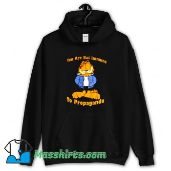 You Are Not Immune To Propaganda Garfield Cool Hoodie Streetwear