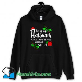 Awesome This Is My Hallmark Christmas Hoodie Streetwear