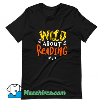 Awesome Wild About Reading T Shirt Design