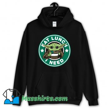 Baby Yoda Eat Lunch I Need Hoodie Streetwear