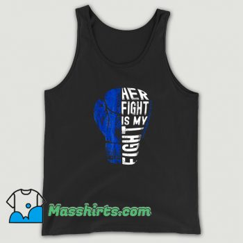 Best Her Fight Is My Fight Tank Top
