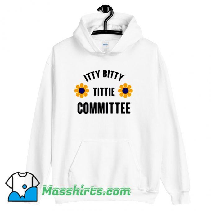 Cheap Itty Bitty Titty Committee Hoodie Streetwear