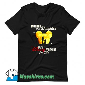 Cool Mother And Daughter Best Disney Partner For Life T Shirt Design