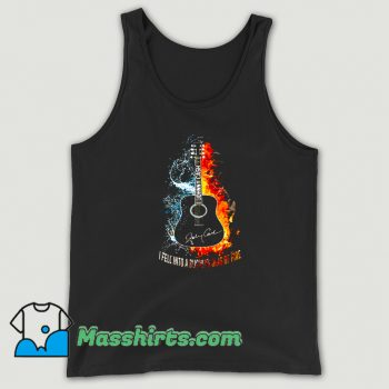 I Fell Into A Burning Ring Of Fire Tank Top