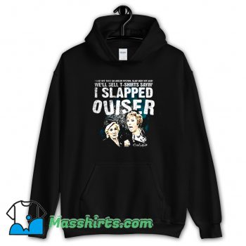 I Slapped Ouiser Hoodie Streetwear