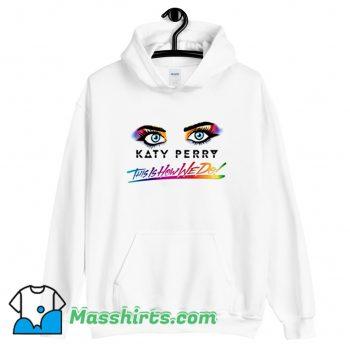 Katy Perry This Is How We Do Hoodie Streetwear