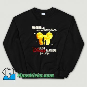 Mother And Daughter Best Disney Partner For Life Sweatshirt