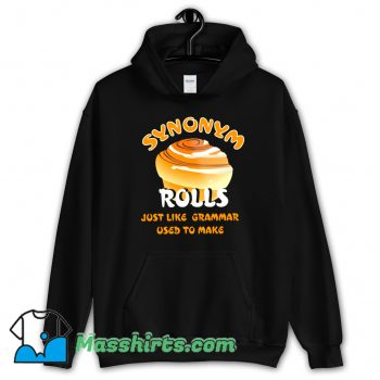 Synonym Roll Just Like Grammar Used To Make Hoodie Streetwear