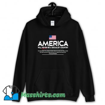 America Will Never Be A Socialist Country Funny Hoodie Streetwear