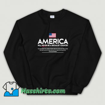 America Will Never Be A Socialist Country Sweatshirt On Sale