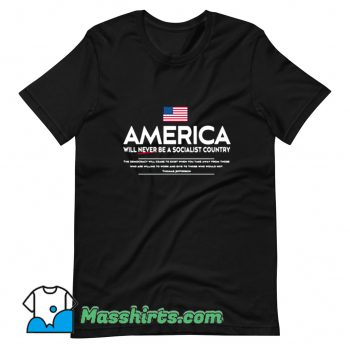 America Will Never Be A Socialist Country T Shirt Design