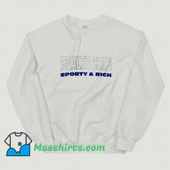 Awesome Health Club Sporty Rich Sweatshirt