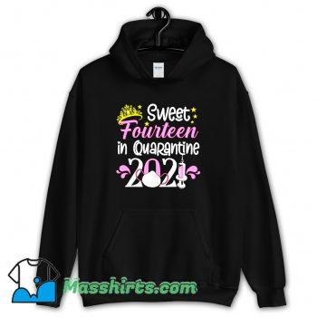 Awesome Sweet 14 In Quarantine 2021 Hoodie Streetwear