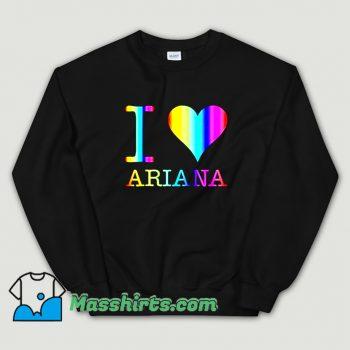 Best I Love Ariana Sweatshirt