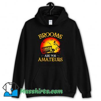 Brooms Are For Amateurs School Hoodie Streetwear