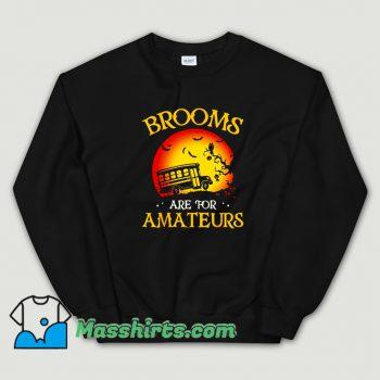 Brooms Are For Amateurs School Sweatshirt On Sale