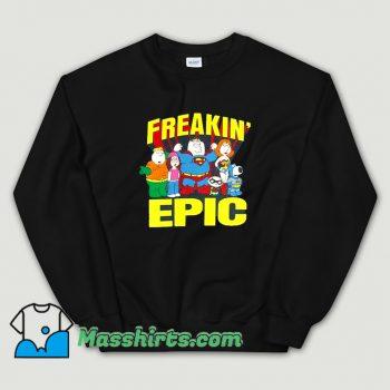Cheap Cartoon Family Guy Freakin Epic Sweatshirt