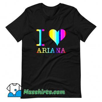 Cheap I Love Ariana T Shirt Design