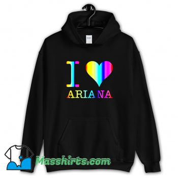 Classic I Love Ariana Hoodie Streetwear