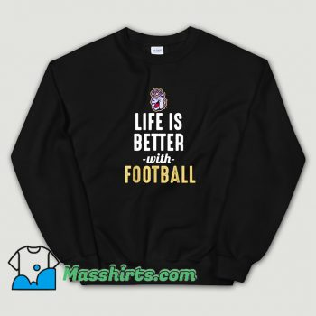 Classic James Madison Dukes Life Is Better With Football Sweatshirt