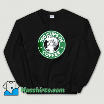 Cool 100 Cups Of Coffee Futurama Sweatshirt