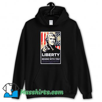 Cool Thomas Jefferson Liberty Begins With You Hoodie Streetwear