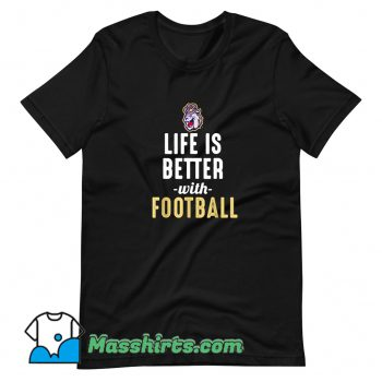 Cute James Madison Dukes Life Is Better With Football T Shirt Design