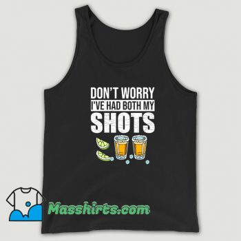 Dont Worry Ive Had Both My Shots Vintage Tank Top
