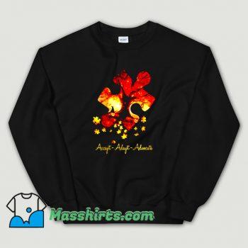 Funny Accept Adapt Advocate Autism Sweatshirt