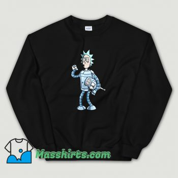 Funny Bender Rick Futurama Sweatshirt