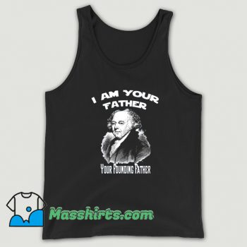 I Am Your Founding Father John Adams Tank Top On Sale