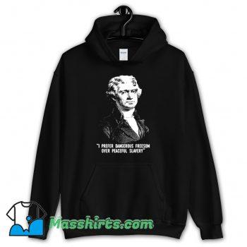 I Prefer Dangerous Freesom Over Peace Slavery Funny Hoodie Streetwear