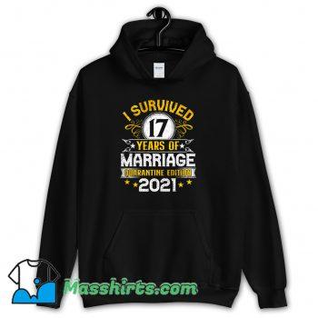I Survived 17 Years Of Marriage Hoodie Streetwear
