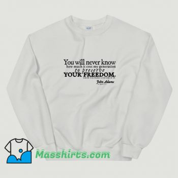 John Adams Quote Memorial Day Sweatshirt
