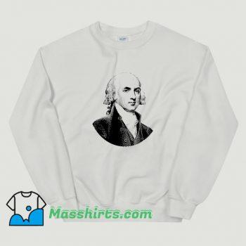 New James Madison American President Sweatshirt