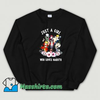 New Just A Girl Who Loves Naruto Sweatshirt