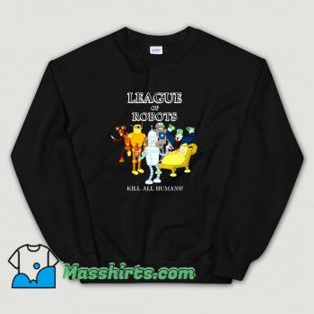 New League Of Robots Futurama Sweatshirt