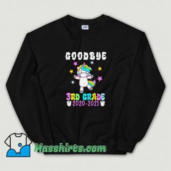 New Unicorn Goodbye Third Grade 2021 Sweatshirt