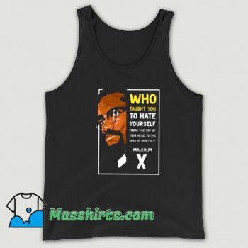 New Who Taught You To Hate Yourself Malcolm Tank Top