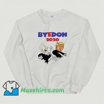 Original Joe Biden Kick Donald Trump 2020 Sweatshirt