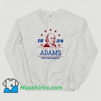 Original President John Quincy Adams 1824 Sweatshirt
