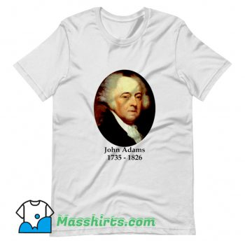 President John Adams 1735 1826 T Shirt Design On Sale