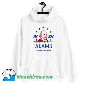 President John Quincy Adams 1824 Hoodie Streetwear