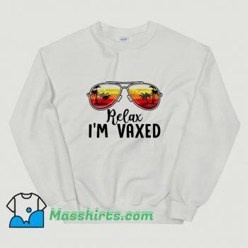 Relax I Am Vaxed Sunglasses Sweatshirt