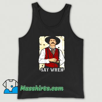 Say When Doc Holliday Tank Top On Sale