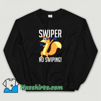 Swiper No Swiping Cartoon Sweatshirt On Sale