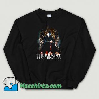 The King Of Halloween Michael Myers Sweatshirt