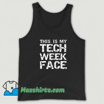 This Is My Tech Week Face Halloween Tank Top